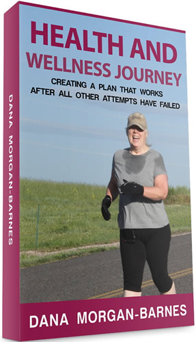 Health and Wellness Journey Book by Dana Morgan-Barnes
