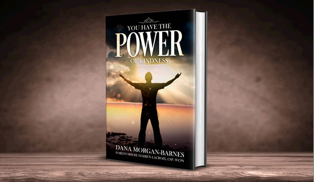 The Power of Kindness book by Dana Morgan-Barnes and foreword by Darren LaCroix